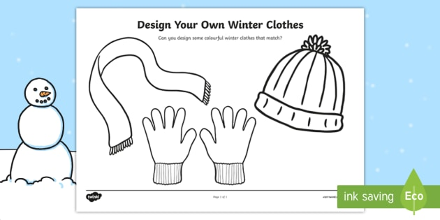 Design Your Own Winter Clothes Winter Clothes Colouring Fine Motor