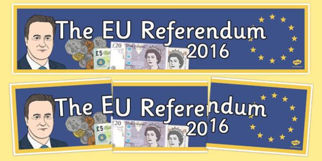 EU Referendum 2016 Display Banner - EU, referendum , vote, ballot, Thursday 23rd June 2016, European Union, display banner, lettering
