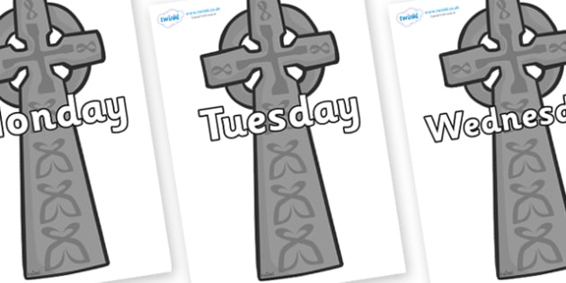 Days of the Week on Celtic Crosses - Days of the Week, Weeks poster, week, display, poster, frieze, Days, Day, Monday, Tuesday, Wednesday, Thursday, Friday, Saturday, Sunday