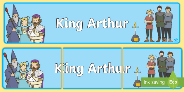 King Arthur Display Banner - King Arthur, Knight, knights, merlin, banner, sign, poster, display, story, sword, stone, round table, tale, traditional tale, legend, myth