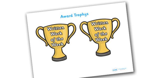 Written Work of the Week Award Trophies - written work of the week award trophies, work of the week, work, week, written, trophy, trophies, certificates, award, well done, reward, medal, rewards, school, general, certificate, achievement