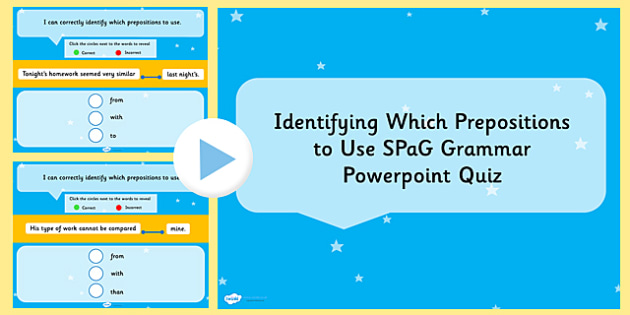 Identifying Which Preposition to Use SPaG Grammar PowerPoint Quiz, prepostions