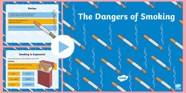The Dangers of Smoking PowerPoint - KS2, science, PSHE, healthy living, human body, smoking, dangers, substances, harmful, drugs, anti-s