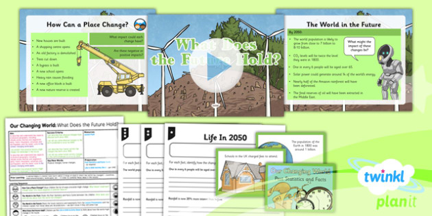 Geography: Our Changing World: What Does the Future Hold? Year 6 Lesson Pack 6