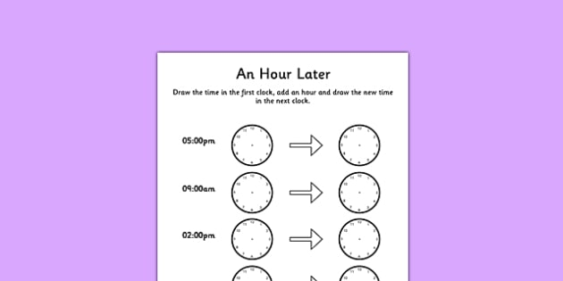 An Hour Later Worksheet time worksheet analogue clock – Time to the Hour Worksheet