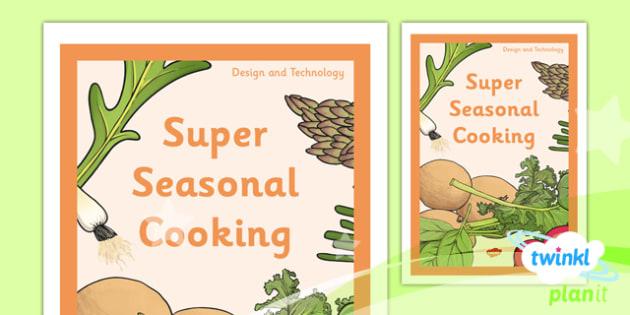 D&T: Super Seasonal Cooking UKS2 Unit Book Cover