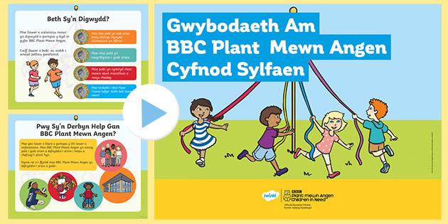 Gwybodaeth Am BBC Plant Mewn Angen Cyfnod Sylfaen