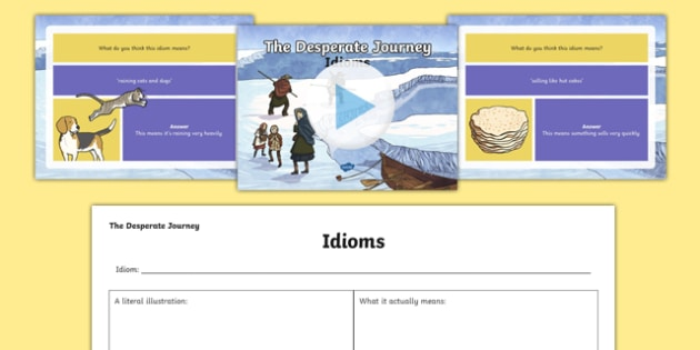 Idioms to Support Teaching on The Desperate Journey Presentation Pack - highlgand clearances, ks2, scotland, scottish, north america, travel, expedition, history, geography, literacy, story, cfe curriculum for excellence