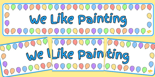 Balloon Themed We Like Painting Display Banner - display banner