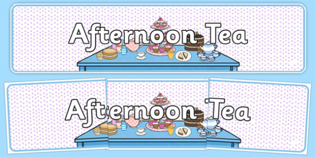 Afternoon Tea Role Play Banner - afternoon tea, role play, banner, display