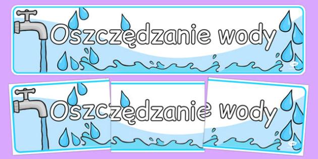 Banner na gazetkę Oszczędzanie wody po polsku - ekologia