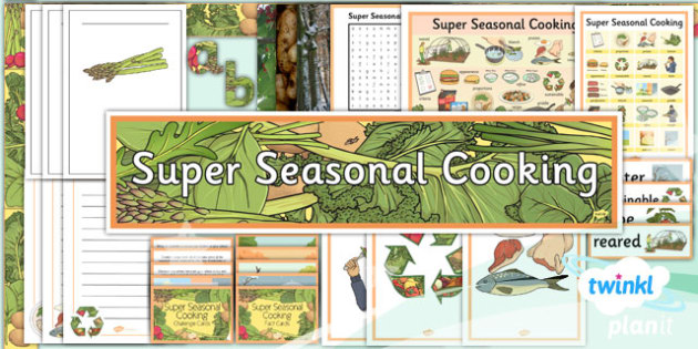 D&T: Super Seasonal Cooking UKS2 Unit Additional Resources