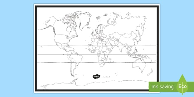 Blank World Map With Equator And Tropics Map of the World with the Equator and Tropics   Twinkl