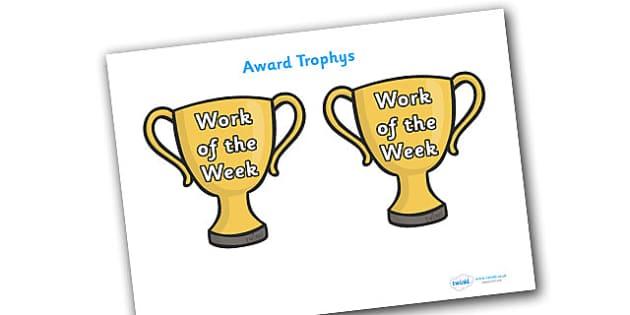 Free Work Of The Week Award Trophies Teacher Made