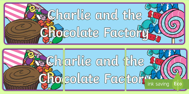 display banner to support teaching on charlie and the chocolate
