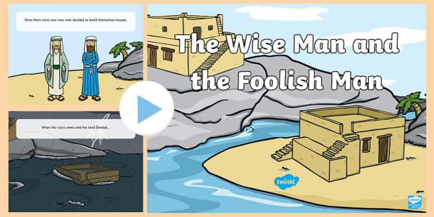 The Wise Man And The Foolish Man Story Powerpoint The