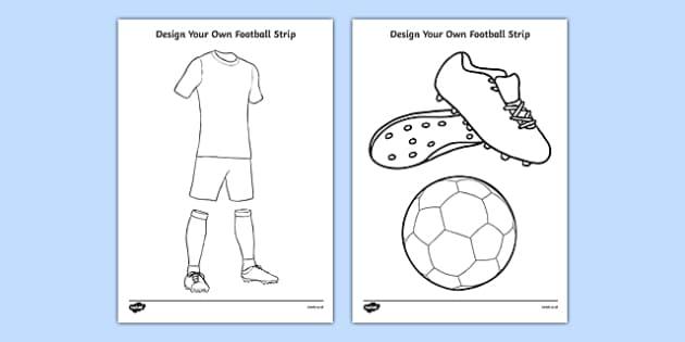 Design Your Own Football Kits Uk: Design a Football Strip - Football Football Strip World Cuprh:twinkl.co.uk,Design