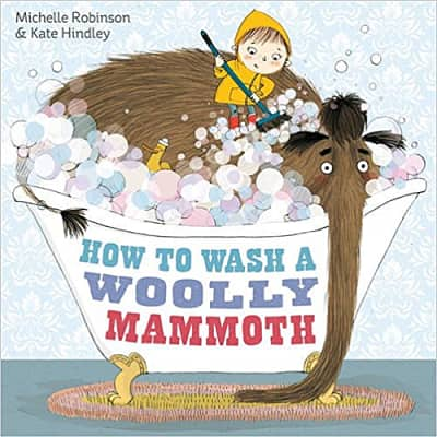 How to Wash a Woolly Mammoth - Michelle Robinson, mammoth, instructions